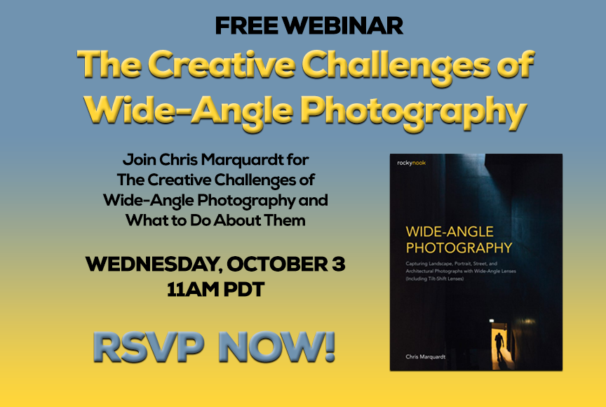 Free Webinar on Wide-Angle Photography with Chris Marquardt - RSVP NOW